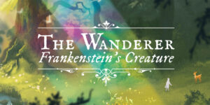 The wanderer: Frankenstein´s Creature